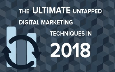 The Ultimate Untapped Digital Marketing Trends for 2018